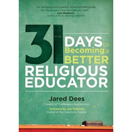 31 Days to Becoming a Better Religious Educator (BOK)