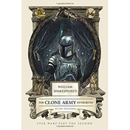 William Shakespeare's The Clone Army Attacketh (BOK)
