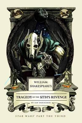 William Shakespeare's Tragedy Of The Sith's Revenge (BOK)