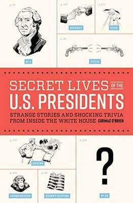 Secret Lives Of The U.S. Presidents (BOK)