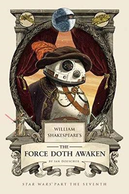 William Shakespeare's The Force Doth Awaken (BOK)