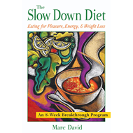 The Slow Down Diet: Eating for Pleasure, Energy and Weight Loss (BOK)