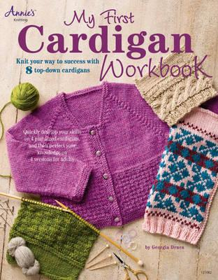 My First Cardigan Workbook: Knit Your Way to Success with 8 Top-Down Cardigans (BOK)