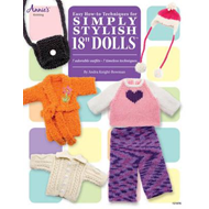 "Easy How-To Techniques for Simply Stylish 18"" Dolls: 7 Adorable Outfits, 7 Timeless Techniques (BOK)"