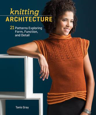 Knitting Architecture: 20 Patterns Exploring Form, Function, and Detail (BOK)