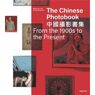 Chinese Photobook: From the 1900s to the Present (BOK)