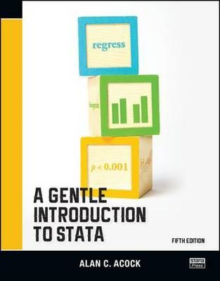 Gentle Introduction to Stata, Fifth Edition (BOK)