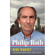 Philip Roth: Why Write? Collected Nonfiction 1960-2013 (BOK)