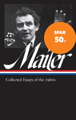 Norman Mailer: Collected Essays Of The 1960s (loa #306) (BOK)