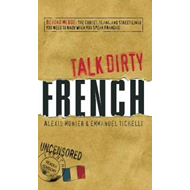Talk Dirty French (BOK)