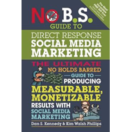 No B.S. Guide to Direct Response Social Media Marketing (BOK)