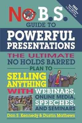 No B.S. Guide to Powerful Presentations (BOK)