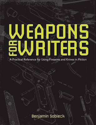 Writers Guide to Weapons (BOK)