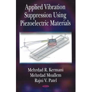 Applied Vibration Suppression Using Piezoelectric Materials (BOK)