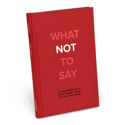 What Not to Say (BOK)