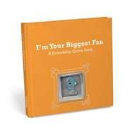 I'm Your Biggest Fan: A Friendship Quote Book with Pin (BOK)