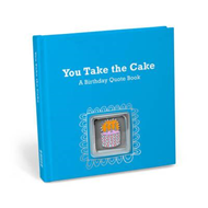 You Take the Cake: A Birthday Quote Book with Pin (BOK)