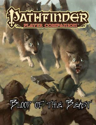 Pathfinder Player Companion: Blood of the Beast (BOK)
