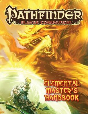 Pathfinder Player Companion: Elemental Master's Handbook (BOK)