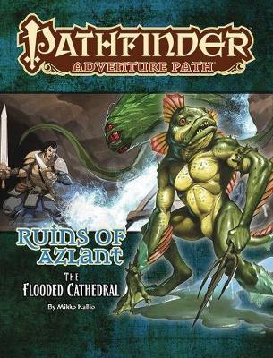 Pathfinder Adventure Path: The Flooded Cathedral (Ruins of A (BOK)