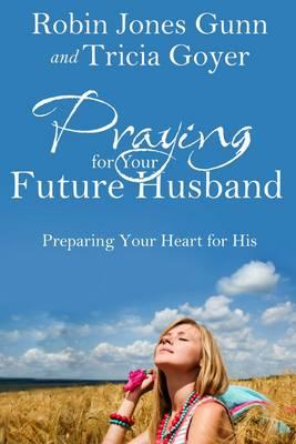 Praying for Your Future Husband (BOK)