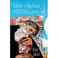 Sinners in the Hands of a Loving God: The Scandalous Truth o (BOK)
