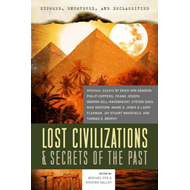 Exposed, Uncovered, and Declassified: Lost Civilizations & S (BOK)