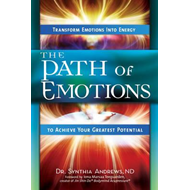 The Path of Emotions: Transform Emotions Into Energy to Achieve Your Greatest Potential (BOK)