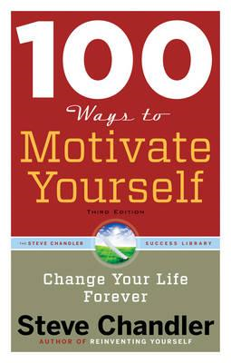 100 Ways to Motivate Yourself (BOK)