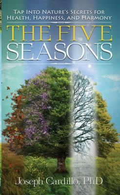 Five Seasons: Tap Into Natures Secrets for Health, Happiness, and Harmony (BOK)