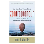 Zentrepreneur: Get Out of the Way and Lead: Create a Culture of Innovation and Fearlessness (BOK)
