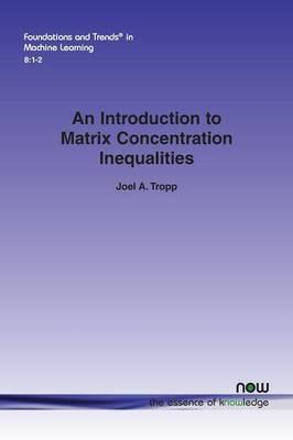Introduction to Matrix Concentration Inequalities (BOK)