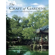 Craft of Gardens: The Classic Chinese Text on Garden Design (BOK)