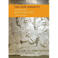 New Analects: Confucius Reconstructed, A Modern Reader (BOK)