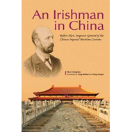 Irishman in China: Robert Hart, Inspector General of the Chinese Imperial Maritime Customs (BOK)