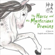 Horse and the Mysterious Drawing: A Story in English and Chinese (BOK)
