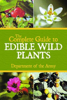 Complete Guide to Edible Wild Plants (BOK)