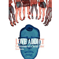 Love Addict: Confessions of a Serial Dater (BOK)