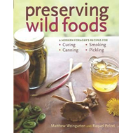 Preserving Wild Foods: A Modern Forager's Recipes for Curing, Canning, Smoking & Pickling (BOK)