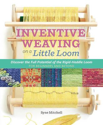Inventive Weaving on a Little Loom (BOK)
