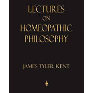 Lectures on Homeopathic Philosophy (BOK)