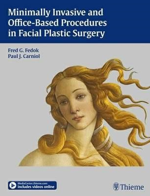 Minimally Invasive and Office-Based Procedures in Facial Plastic Surgery (BOK)