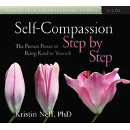 Self-Compassion Step by Step: The Proven Power of Being Kind to Yourself (BOK)