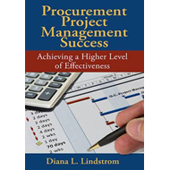 Procurement Project Management Success: Achieving a Higher Level of Effectiveness (BOK)