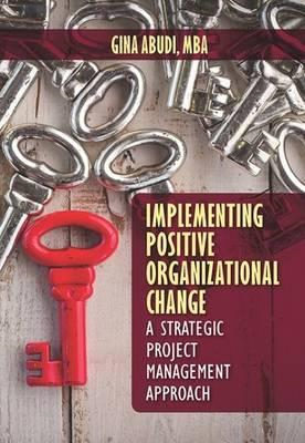 Implementing Organizational Change Using Strategic Project M (BOK)