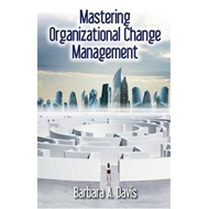 Mastering Organizational Change Management (BOK)