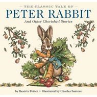 Classic Tale of Peter Rabbit and Other Cherished Stories (BOK)