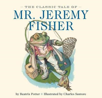 Classic Tale of Mr. Jeremy Fisher (BOK)