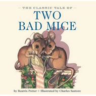 Classic Tale of Two Bad Mice (BOK)
