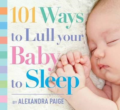 101 Ways to Lull Your Baby to Sleep (BOK)